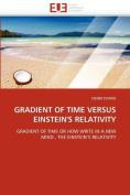 Gradient of Time Versus Einstein's Relativity
