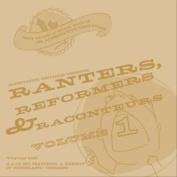 Ranters, Reformers & Raconteurs, Vol. 1 [Box]