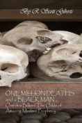 One Million Deaths and a Black Man...One in a Billion!