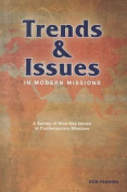 Trends & Issues in Modern Missions  : Trends That Mold and Shape Our Strategies of Missions