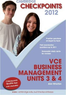 Cambridge Checkpoints VCE Business Management Units 3&4 2012 (Cambridge Checkpoints)