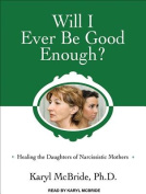 Will I Ever Be Good Enough? [Audio]