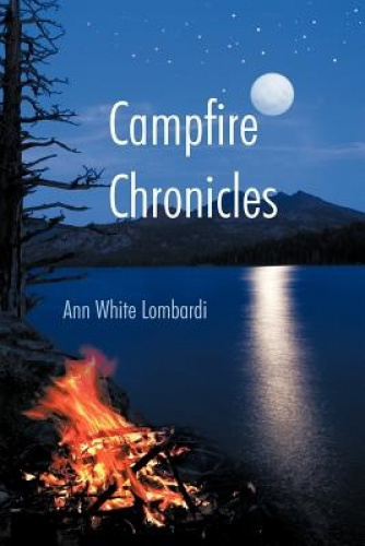 Campfire Chronicles by Ann White Lombardi.