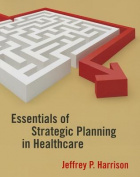 Essentials of Strategic Planning in Healthcare