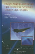 Exergy Analysis and Design Optimization for Aerospace Vehicles and Systems