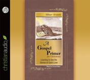A Gospel Primer for Christians [Audio]