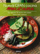 Nueva Gran Cocina Mexicana : New Traditional Mexican Cooking