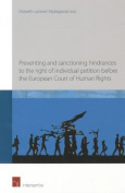 Preventing and Sanctioning Hindrances to the Right of Individual Petition Before the European Court of Human Rights