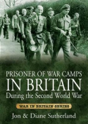 Prisoner of War Camps in Britain During the Second World War