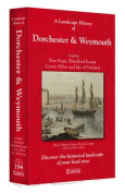 A Landscape History of Dorchester & Weymouth (1811-1919) - LH3-194