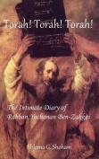 Torah! Torah! Torah! The Intimate Diary of Rabban Yochanan Ben-Zakkai