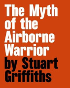 The Myth of the Airbourne Warrior