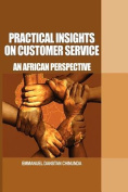 Practical Insights on Customer Service