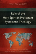 Role of the Holy Spirit in the Protestant Systematic Theology
