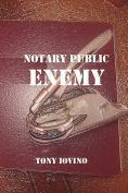 Notary Public Enemy