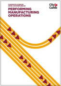 Performing Manufacturing Operations Level 2 NVQ Candidate Logbook