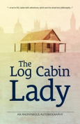 The Log Cabin Lady
