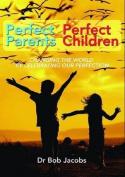 Perfect Parents, Perfect Children