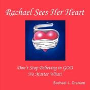 Rachael Sees Her Heart