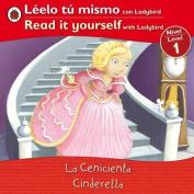 La Cenicienta/Cinderella (Leelo Tu Mismo Con Ladybird/Read It Yourself With Ladybird