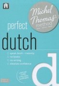 Perfect Dutch with the Michel Thomas Method [Audio]