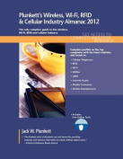 Plunkett's Wireless, Wi-Fi, RFID & Cellular Industry Almanac 2012