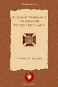 A Knight Templar's Pilgrimage to the Holy Land