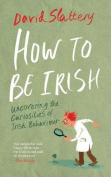 How to be... Irish