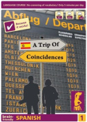Spanish: Computer Course, Spanish in Only 5 Minutes: Pt. 1: A Trip of Coincidences