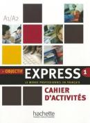 Objectif Express 1 - Cahier D'Activites [FRE]