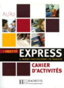 Objectif Express 1 - Cahier D'Activites [FRE]