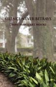 Silence Never Betrays