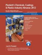 Plunkett's Chemicals, Coatings & Plastics Industry Almanac 2012  : Chemicals, Coatings & Plastics Industry Market Research, Statistics, Trends & Leading Companies