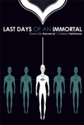Last Days of an Immortal