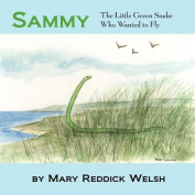 Sammy, the Little Green Snake Who Wanted to Fly
