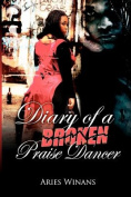 Diary of a Broken Praise Dancer
