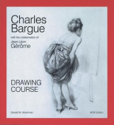 Chales Bargue: Drawing Course