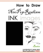 How to Draw Neopoprealism Ink Images