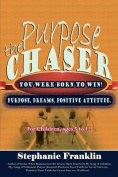 The Purpose Chaser