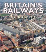 Britain's Railways From the Air