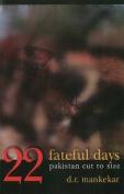 Twenty-Two Fateful Days