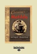 Christina's Matilda  [Large Print]