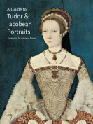 A Guide to Tudor & Jacobean Portraits