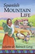 Spanish Mountain Life