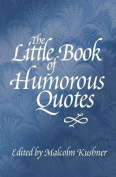 The Little Book of Humorous Quotes
