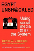 Egypt Unsh@ckled - Using Social Media to @#