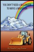 You Don't Need a Bulldozer to Move a Mountain