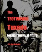The Teotwawki Tuxedo