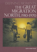 The Great Migration North, 1910-1970 (Defining Moments