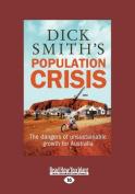 Dick Smith's Population Crisis [Large Print]